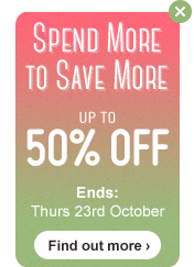 Spend More to Save More - across the store